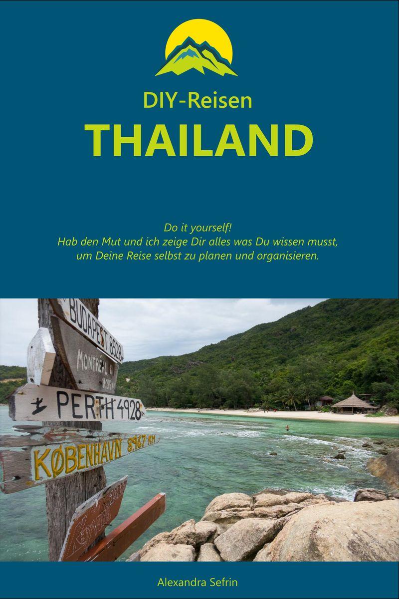 DIY-Reisen - Thailand: Der Reiseführer für Thailand