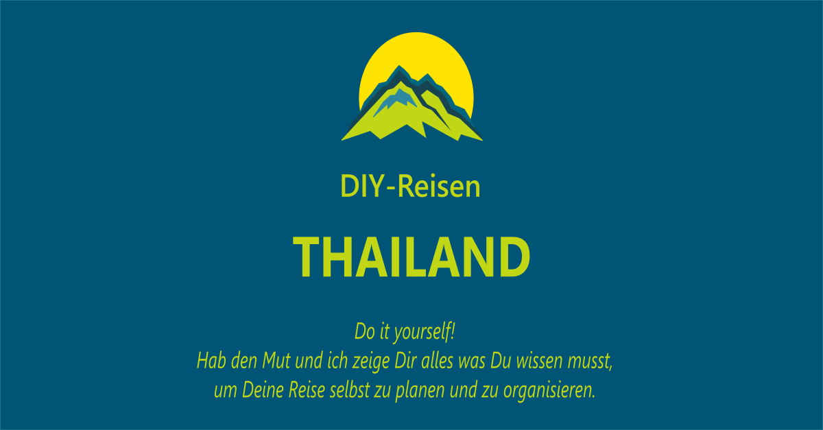 DIY-Reisen – Thailand: Ein Traum geht in Erfüllung